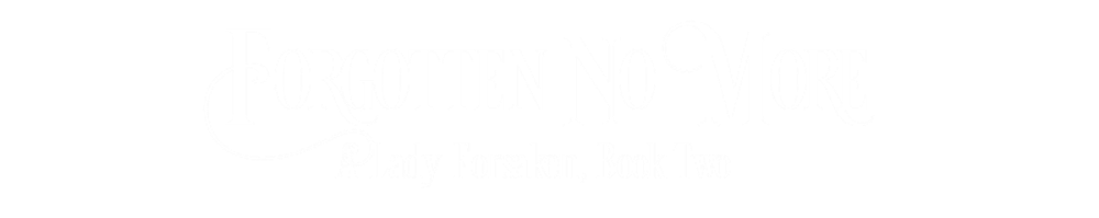 Forgotten No More Lady Forsaken Book Two
