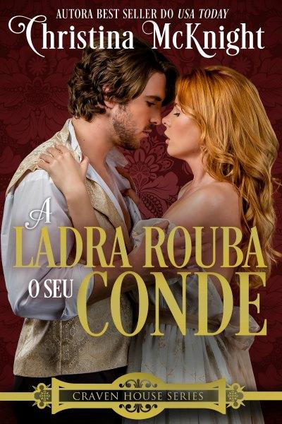 Portuguese_Theif_A_Ladra_Rouba_o_seu_Conde_Craven_House_Series_Autora_Christina_McKnight