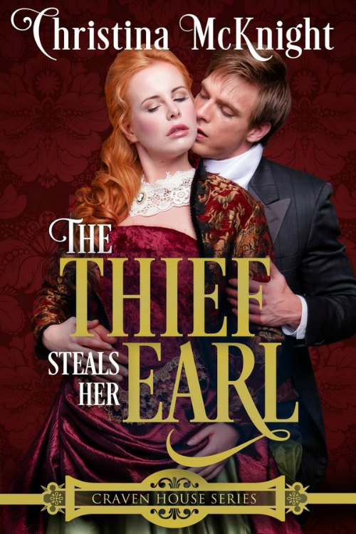 The Thief Steals Her Earl Craven House Series Author Christina McKnight