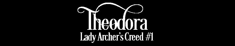 Theodora Lady Archers Creed Title
