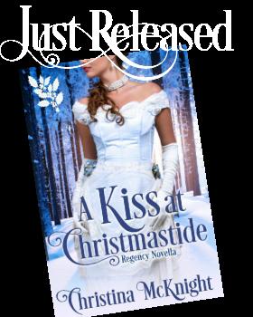 A Kiss At Christmastide Regency Novella Christina McKnight Historical Romance Author