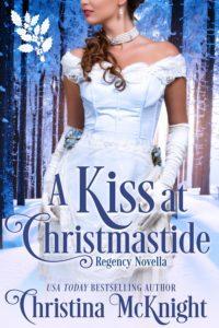 Christina McKnight's Regency Romance Novel A Kiss At Christmastide