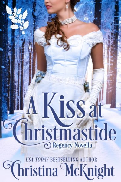 Christina McKnight's Regency Romance Novel A Kiss At Christmastide