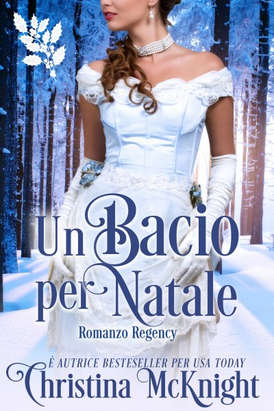 Un_Bacio_per_Natale_Italian_Translation_Romanzo_Regency_Christina_McKnight