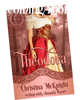Coming Soon, Theodora by Christina McKnight with Amanda Mariel