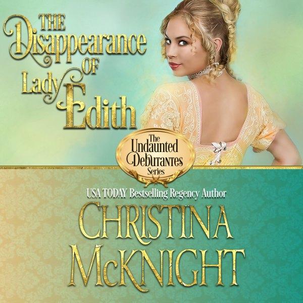 Disappearance of Lady Edith Audio Book Regency Romance Author Christina McKnight