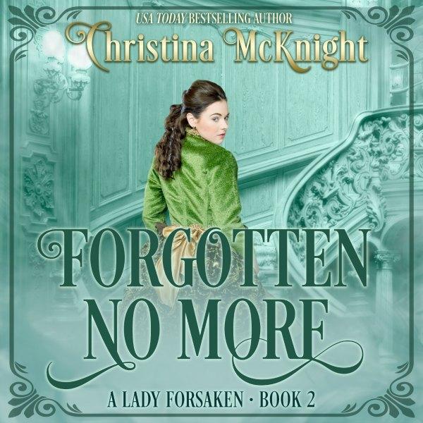 Forgotten No More Audio Book Regency Romance Author Christina McKnight