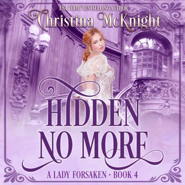 Hidden No More Audio Book Regency Romance Christina McKnight
