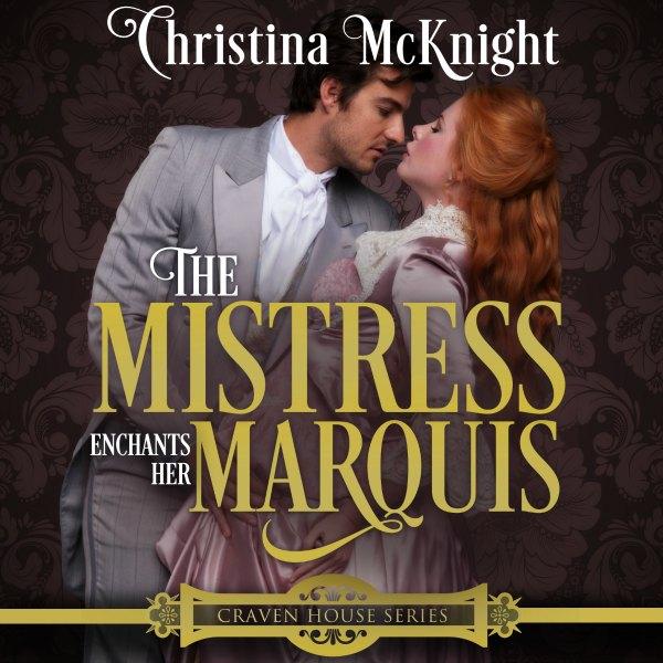 Mistress Enchants Her Marquis Audio Book Regency Romance Author Christina McKnight