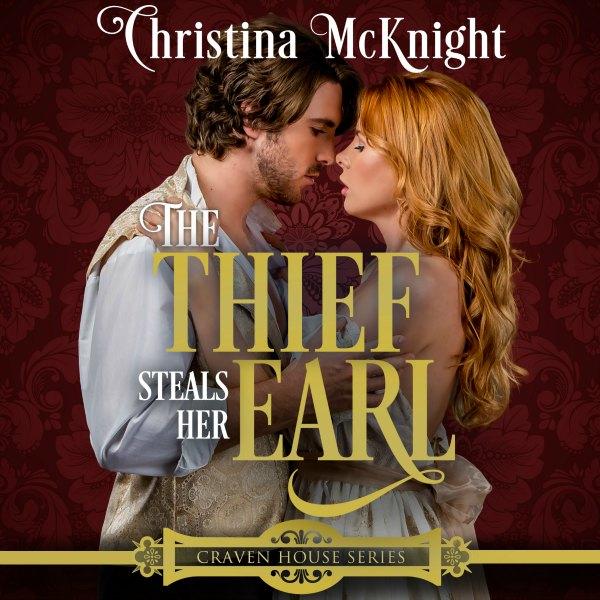 Thief Steals Her Earl Audio Book Regency Romance Author Christina McKnight