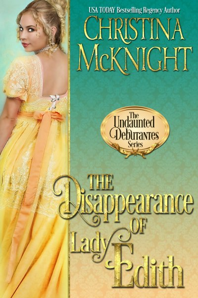 Christina McKnight Regency Romance The Undaunted Debutantes Disappearance of Lady Edith