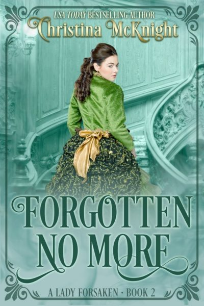 Christina McKnight's Regency Romance Forgotten No More