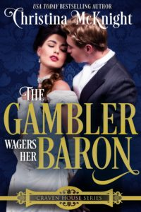Christina McKnight's Regency Romance The Gambler Wagers Her Baron