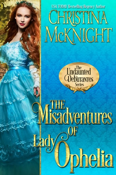 Christina McKnight Regency Romance The Undaunted Debutantes Misadventures of Lady Ophelia