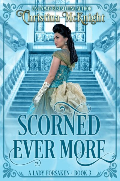 Christina McKnight's Regency Romance Scorned Ever More