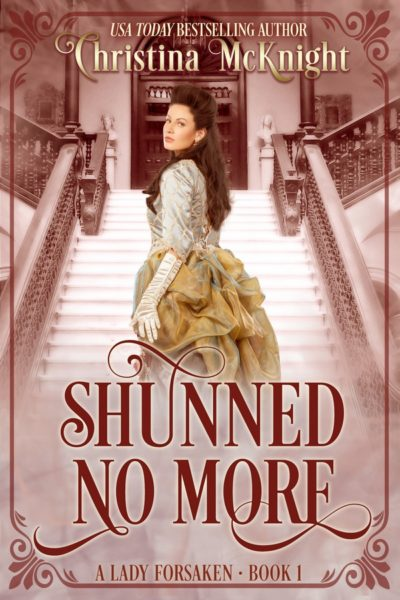 Christina McKnight's Regency Romance Shunned No More