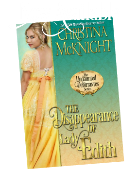 Now Available The Disappearance of Lady Edith Historical Romance Author Christina McKnight