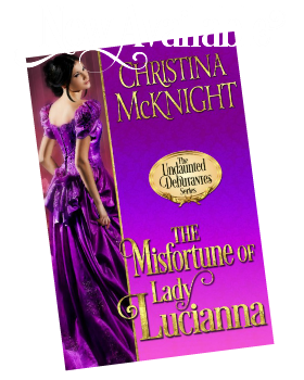 Misfortune of Lady Lucianna Now Available Christina McKnight