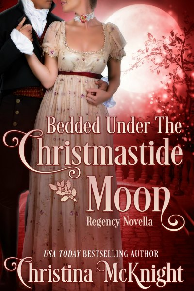 Bedded Under the Christmastide Moon Christina McKnight