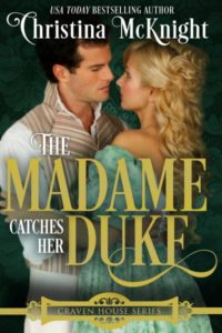 Madame Catches Her Duke Craven House Series Christina McKnight