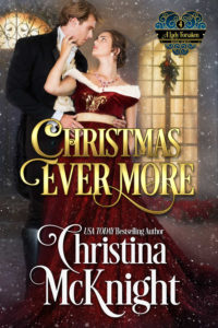 Christmas Ever More - Book 4 - A Lady Forsaken Series by Regency Romance Author Christina McKnight