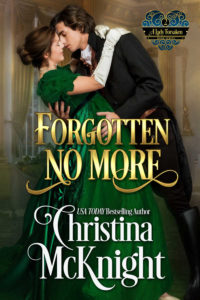 Forgotten No More - Book 2 - A Lady Forsaken Series by Regency Romance Author Christina McKnight