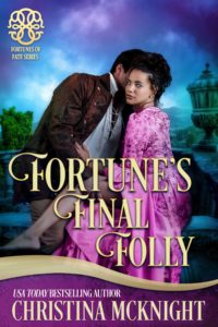 Fortunes Final Folly Regency Romance Christina McKnight